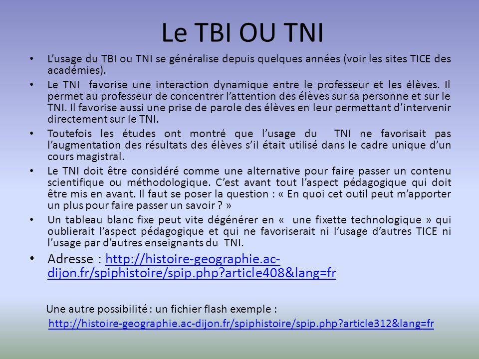 Le TBI OU TNI Lusage du TBI ou TNI se généralise depuis quelques années (voir les sites TICE des académies).