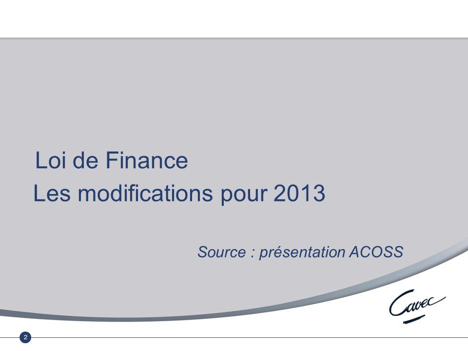 Réunion du 17 février 2011 Cumul emploi-retraite au régime complémentaire 22 Les modifications pour 2013 Source : présentation ACOSS Loi de Finance