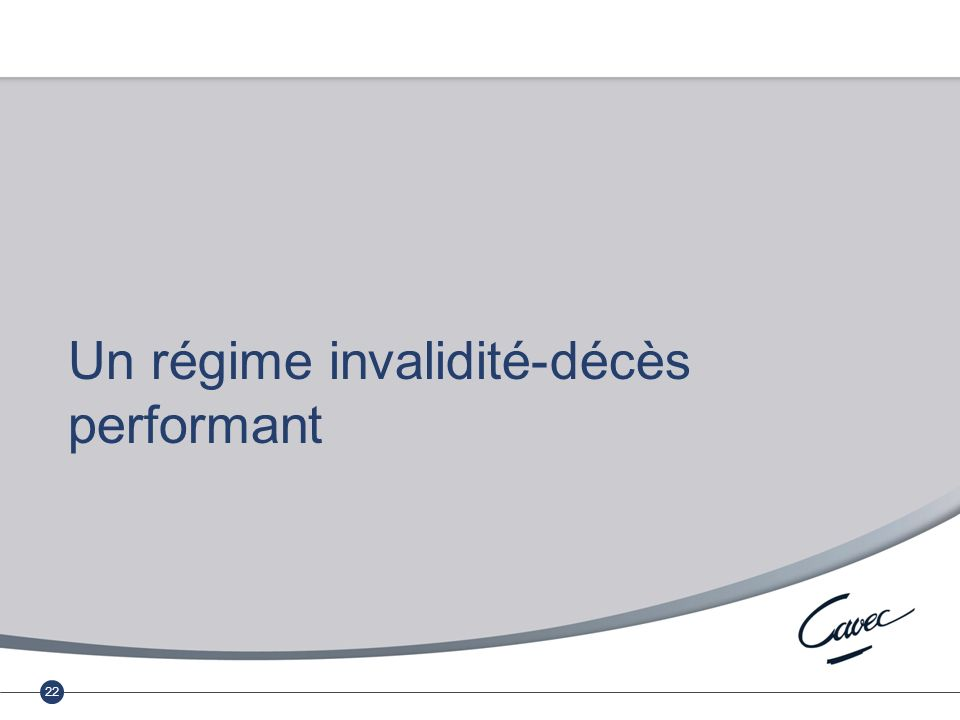 Réunion du 17 février 2011 Cumul emploi-retraite au régime complémentaire 22 Un régime invalidité-décès performant