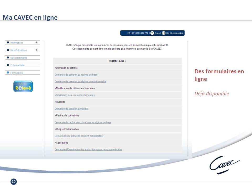 30 Ma CAVEC en ligne Des formulaires en ligne Déjà disponible