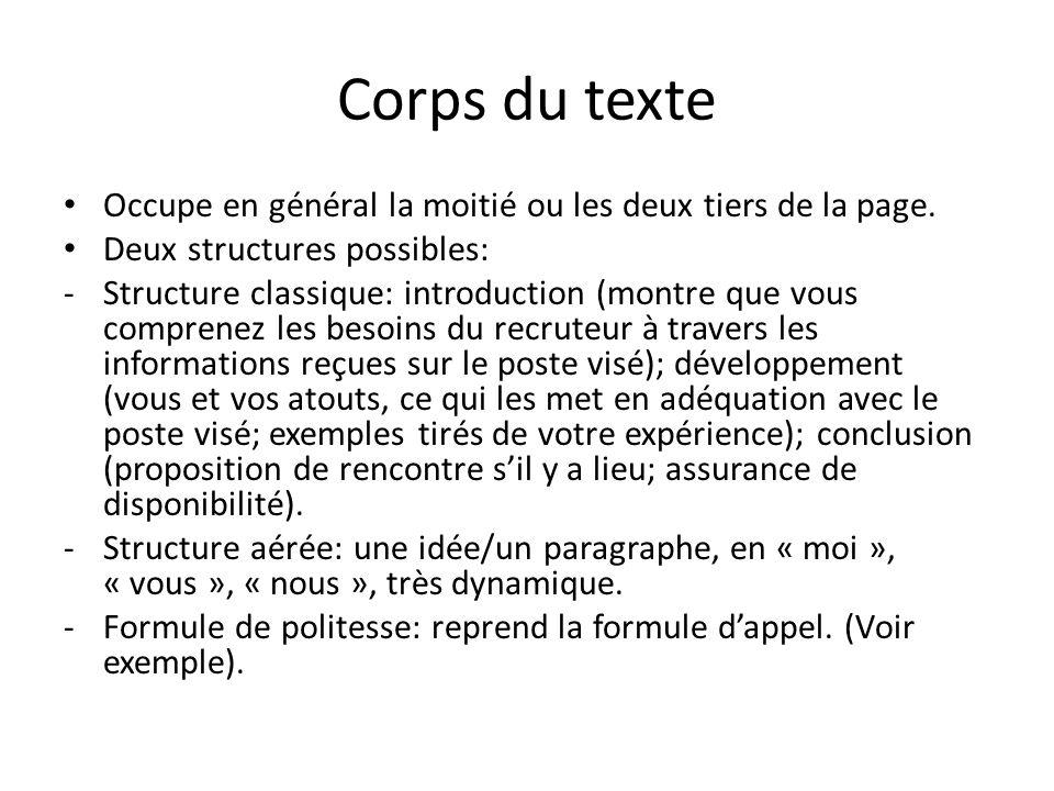 Corps du texte Occupe en général la moitié ou les deux tiers de la page. Deux structures possibles: -Structure classique: introduction (montre que vou