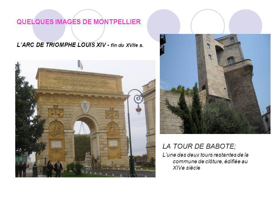QUELQUES IMAGES DE MONTPELLIER LARC DE TRIOMPHE LOUIS XIV - fin du XVIIe s.