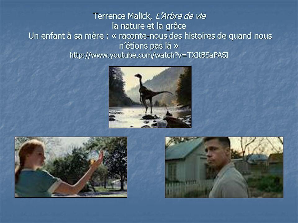 Terrence Malick, LArbre de vie la nature et la grâce Un enfant à sa mère : « raconte-nous des histoires de quand nous nétions pas là » http://www.yout