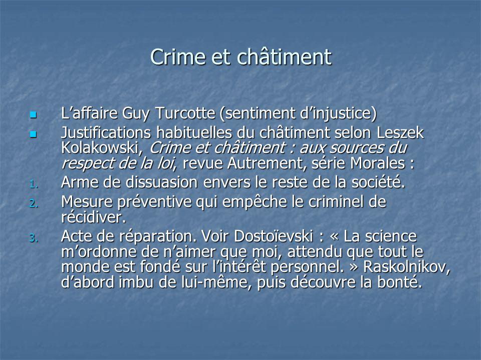 Crime et châtiment Laffaire Guy Turcotte (sentiment dinjustice) Laffaire Guy Turcotte (sentiment dinjustice) Justifications habituelles du châtiment s