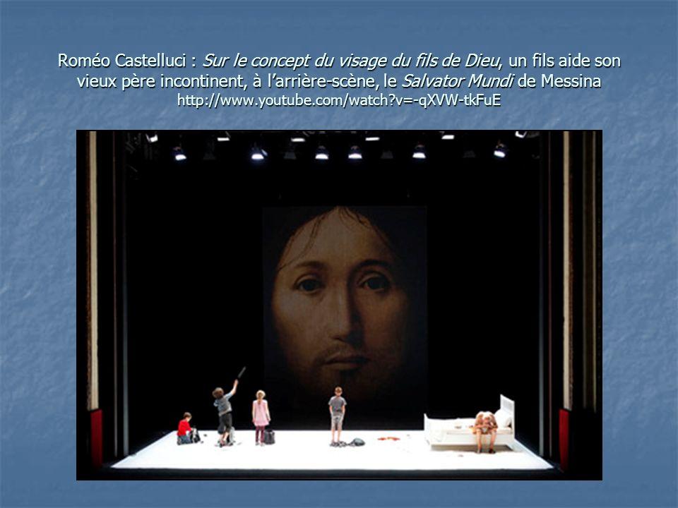 Roméo Castelluci : Sur le concept du visage du fils de Dieu, un fils aide son vieux père incontinent, à larrière-scène, le Salvator Mundi de Messina h