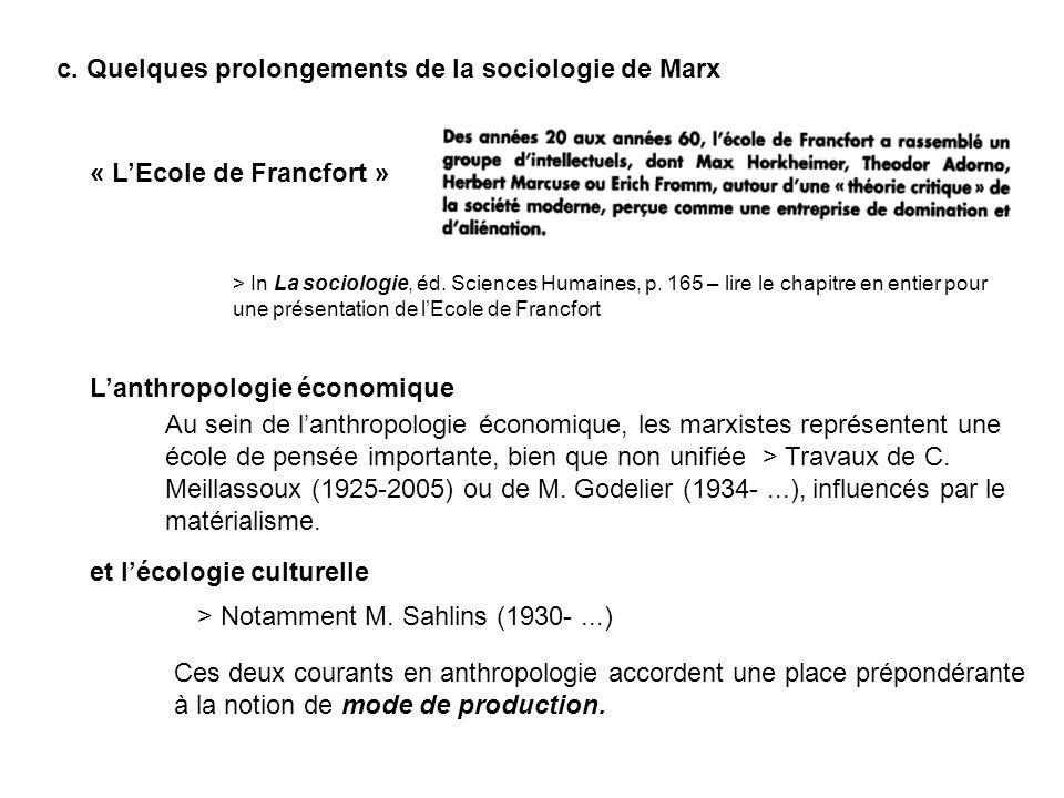 c. Quelques prolongements de la sociologie de Marx « LEcole de Francfort » Lanthropologie économique > In La sociologie, éd. Sciences Humaines, p. 165