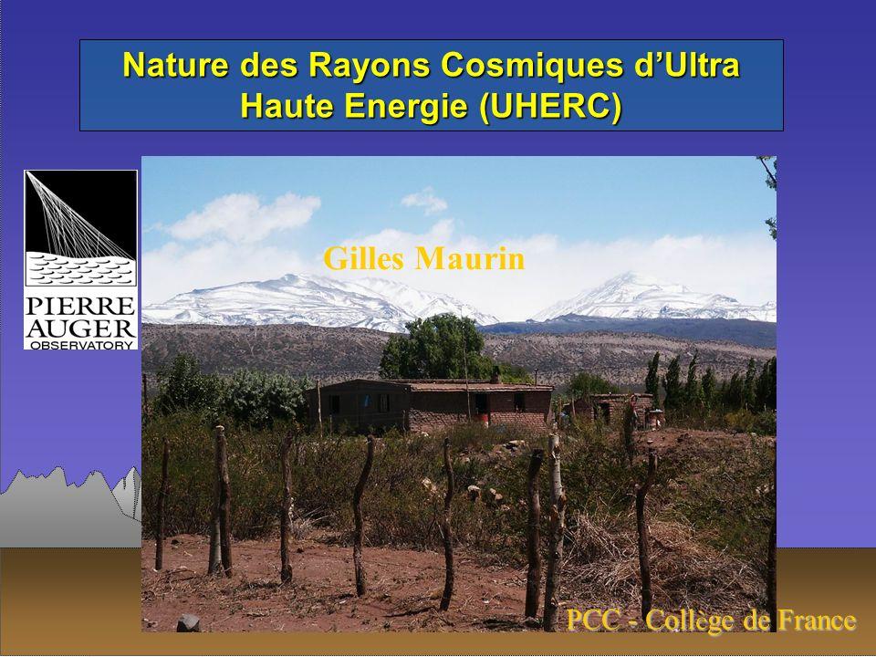 Nature des Rayons Cosmiques dUltra Haute Energie (UHERC) Gilles Maurin PCC - Coll è ge de France