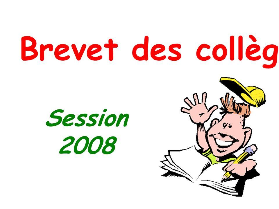 Brevet des collèges Session 2008