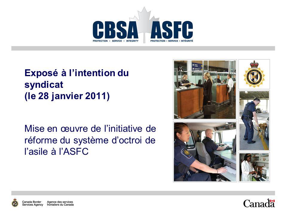 1 Exposé à lintention du syndicat (le 28 janvier 2011) Mise en œuvre de linitiative de réforme du système doctroi de lasile à lASFC