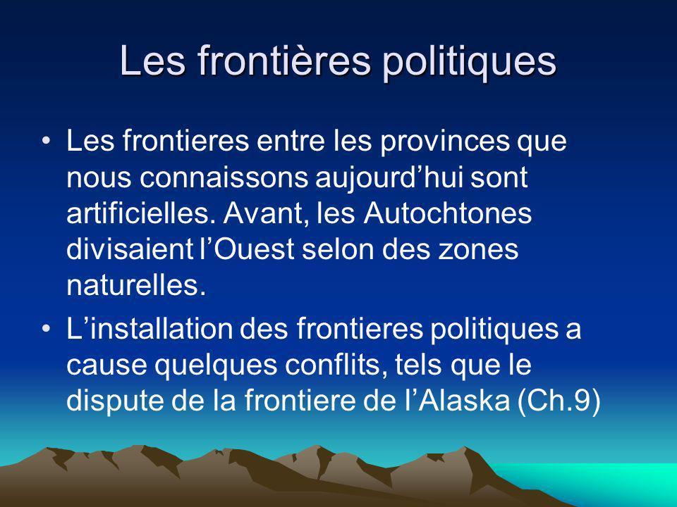 Les frontières politiques Les frontieres entre les provinces que nous connaissons aujourdhui sont artificielles. Avant, les Autochtones divisaient lOu