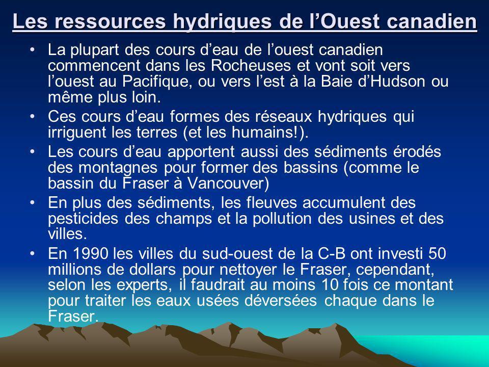 Les ressources hydriques de lOuest canadien La plupart des cours deau de louest canadien commencent dans les Rocheuses et vont soit vers louest au Pac