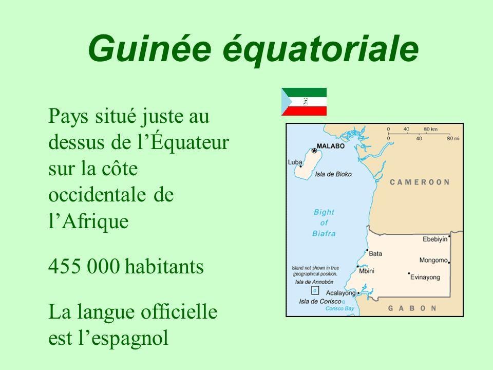 Guinée équatoriale Pays situé juste au dessus de lÉquateur sur la côte occidentale de lAfrique 455 000 habitants La langue officielle est lespagnol