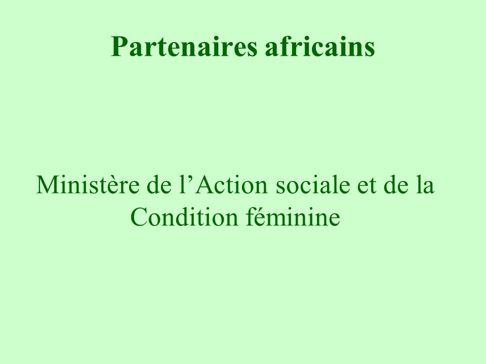 Partenaires africains Ministère de lAction sociale et de la Condition féminine