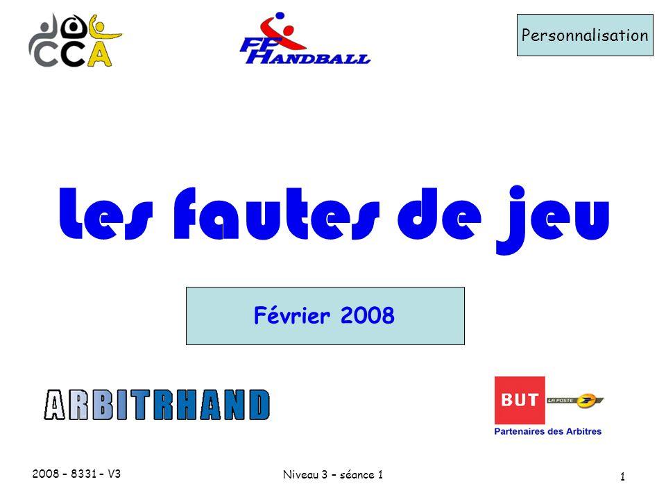 2008 – 8331 – V3 Niveau 3 – séance 1 12 Le double dribble – 2/2 Comment sanctionner le double dribble : Coup de sifflet + jet Franc pour ladversaire exécuté à lendroit du double dribble.