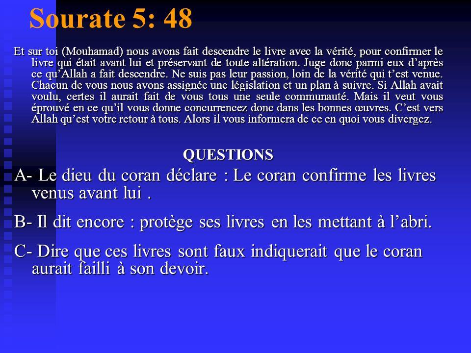 Sourate 6:115 Et la parole de ton Seigneur sest accomplie en toute vérité et équité. Nul ne peut modifier ses paroles. Il est laudient lomniscient QUE