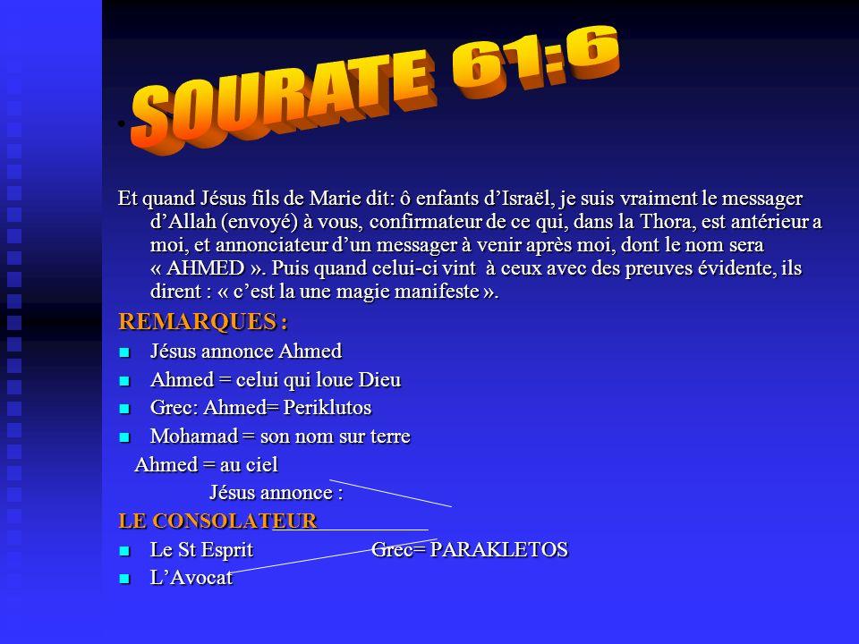 4- Mohamad nest ni dans lA.T. ni dans le N.T. JESUS est le consolateur qui annonce larrivée du Saint-Esprit Sourate 7:157 ce Sourate 7:157 ce Ceux qui