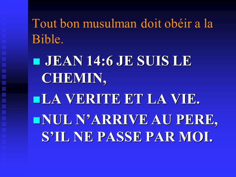 VIII-Authenticité des Écritures 2 Corinthiens 4:2 1.Tout bon musulman doit obéir à la Bible Sourate 2: 136 Dites: «Nous croyons en Dieu et en ce quon