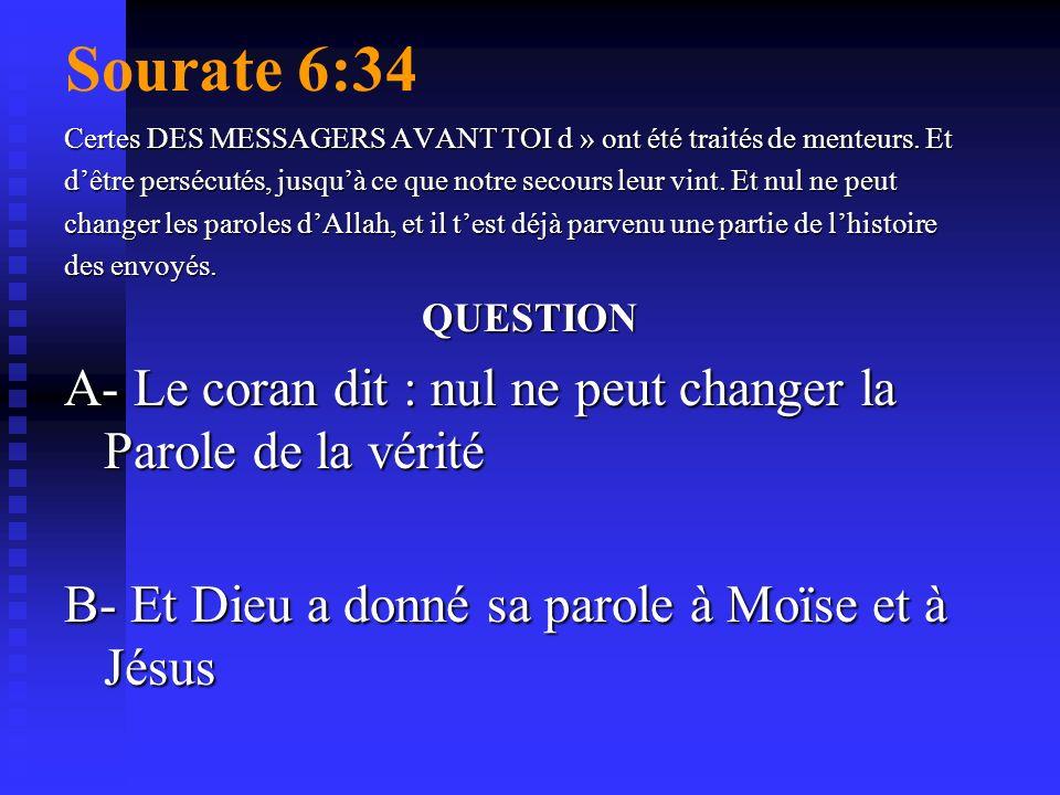 2.Nul ne peut changer la Parole de Dieu celui qui se repent. celui qui se repent.QIUESTIONS Pourquoi Muhammad doit- il demander à ceux qui possèdent l