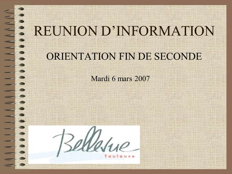 REUNION DINFORMATION ORIENTATION FIN DE SECONDE Mardi 6 mars 2007