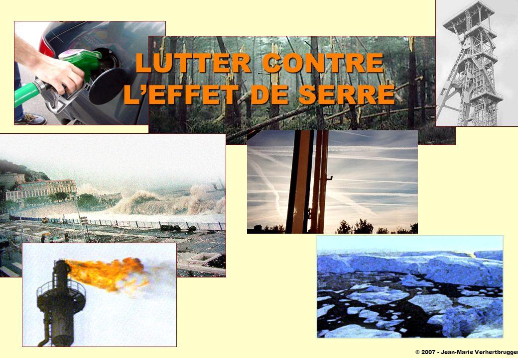 © 2007 - Jean-Marie Verhertbruggen LUTTER CONTRE LEFFET DE SERRE