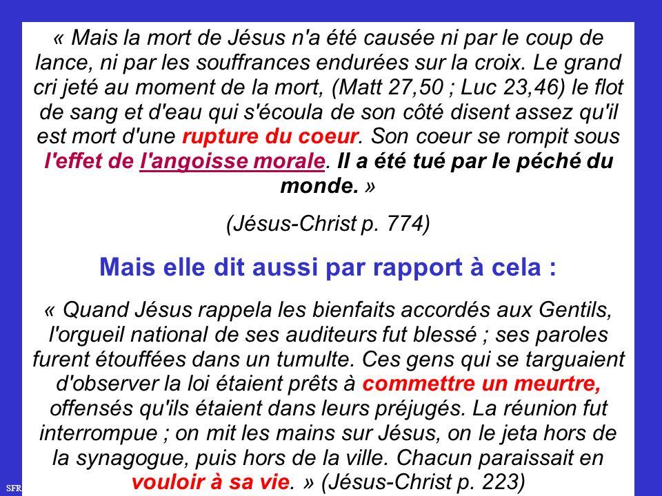 SFR749 www.hopeandmore.at « Mais la mort de Jésus n a été causée ni par le coup de lance, ni par les souffrances endurées sur la croix.