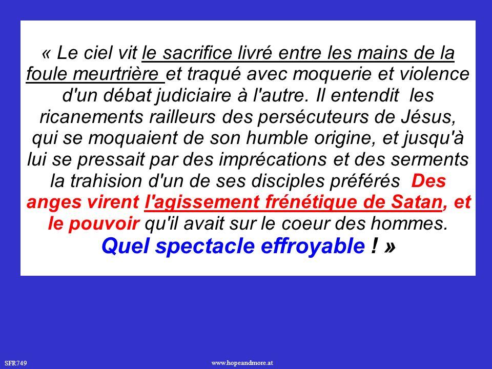 SFR749 www.hopeandmore.at « Le ciel vit le sacrifice livré entre les mains de la foule meurtrière et traqué avec moquerie et violence d un débat judiciaire à l autre.