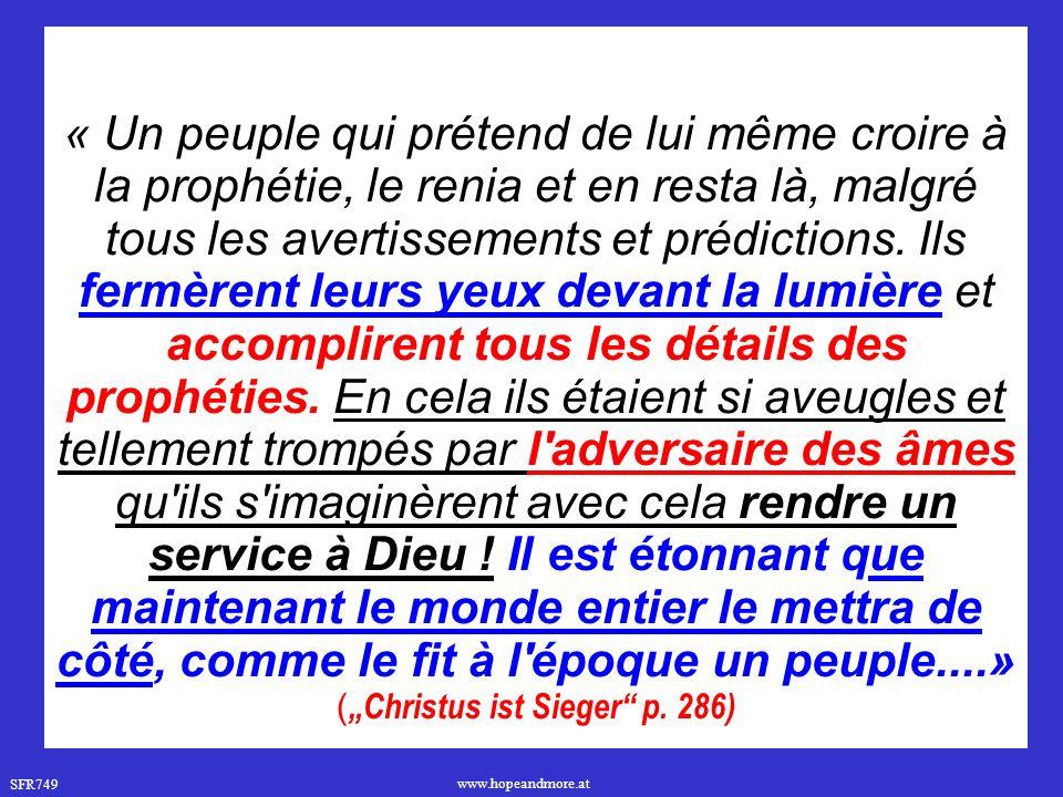 SFR749 www.hopeandmore.at « Un peuple qui prétend de lui même croire à la prophétie, le renia et en resta là, malgré tous les avertissements et prédictions.