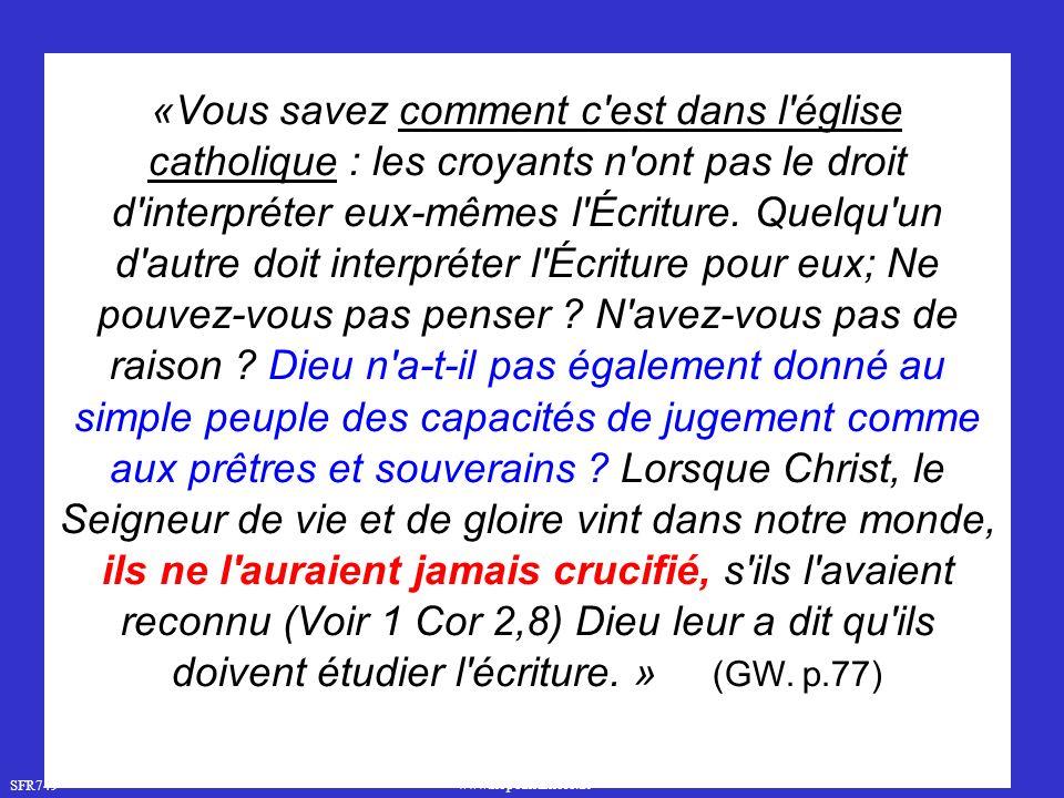 SFR749 www.hopeandmore.at «Vous savez comment c est dans l église catholique : les croyants n ont pas le droit d interpréter eux-mêmes l Écriture.