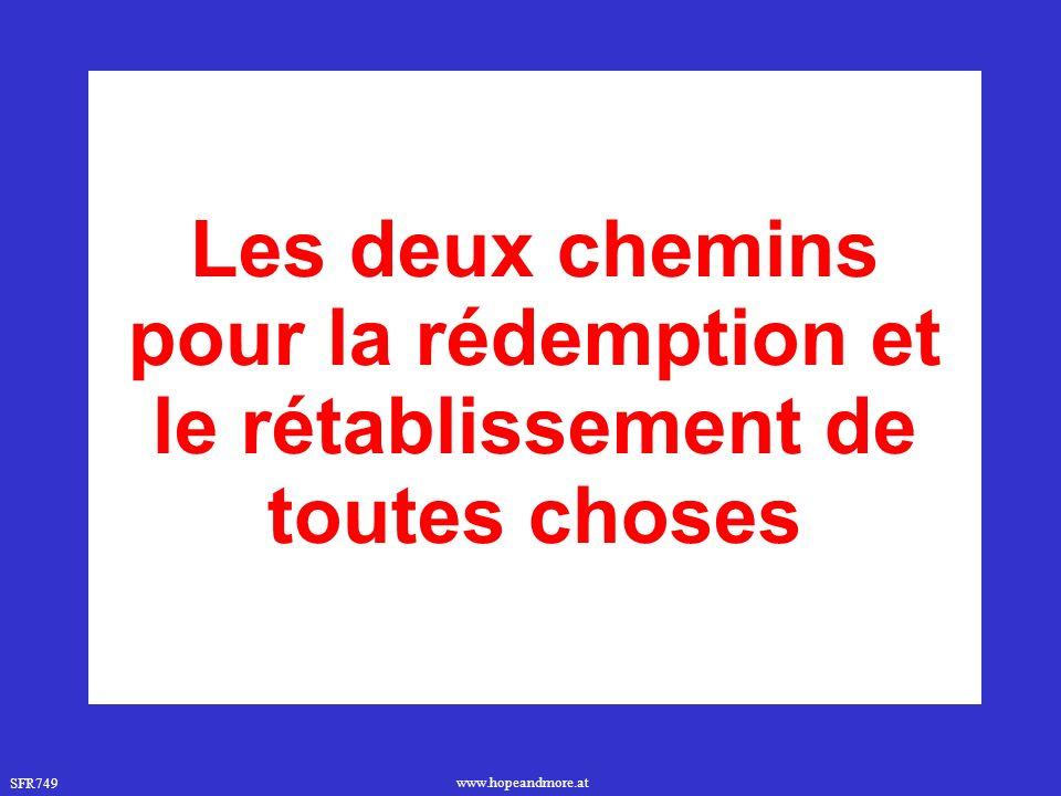SFR749 www.hopeandmore.at Les deux chemins pour la rédemption et le rétablissement de toutes choses