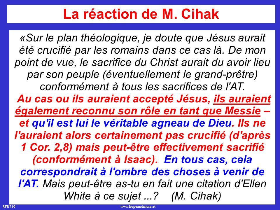 SFR749 www.hopeandmore.at «Sur le plan théologique, je doute que Jésus aurait été crucifié par les romains dans ce cas là.