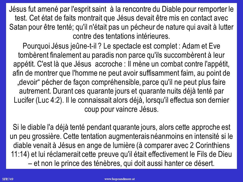 SFR749 www.hopeandmore.at Jésus fut amené par l esprit saint à la rencontre du Diable pour remporter le test.