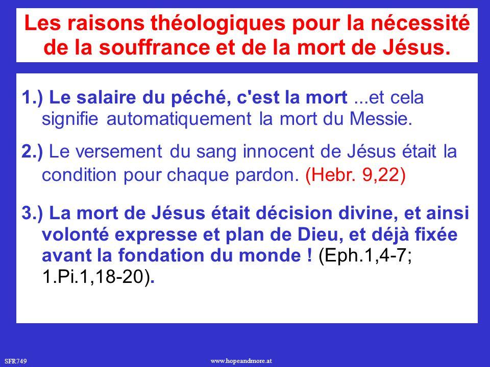 SFR749 www.hopeandmore.at 1.) Le salaire du péché, c est la mort...et cela signifie automatiquement la mort du Messie.