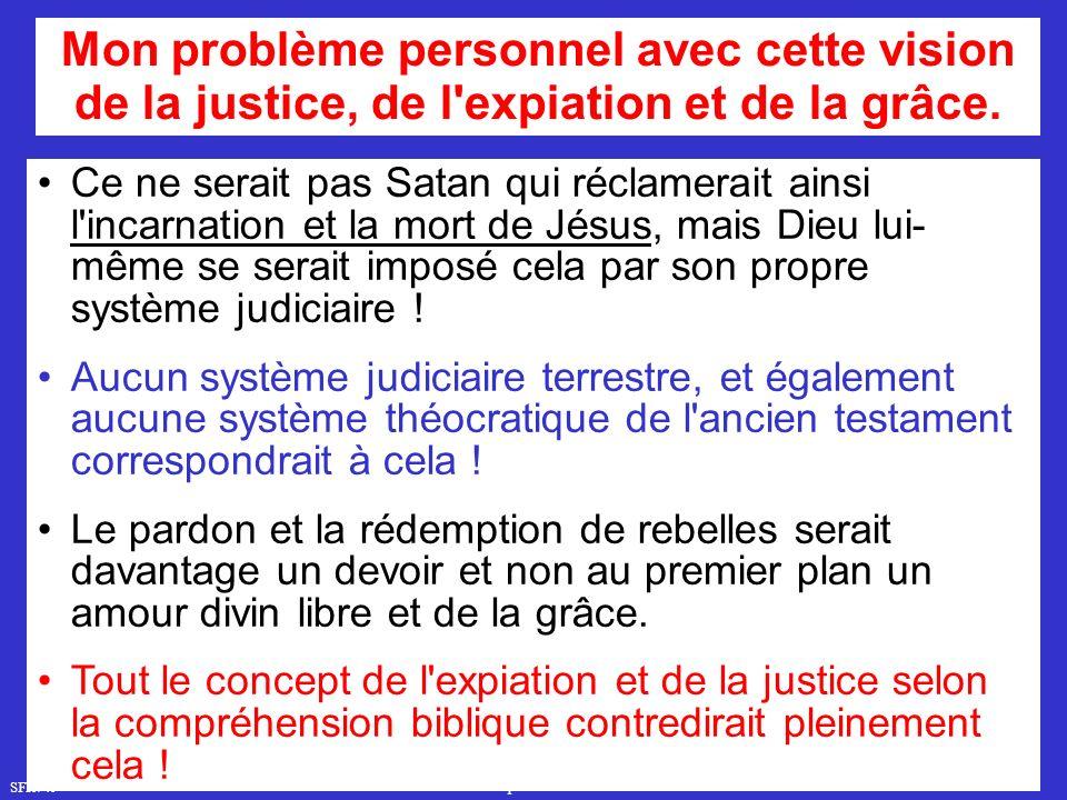 SFR749 www.hopeandmore.at Ce ne serait pas Satan qui réclamerait ainsi l incarnation et la mort de Jésus, mais Dieu lui- même se serait imposé cela par son propre système judiciaire .