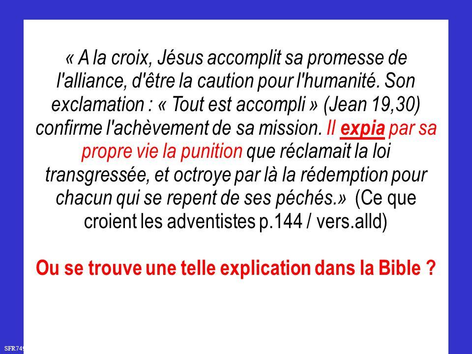SFR749 www.hopeandmore.at « A la croix, Jésus accomplit sa promesse de l alliance, d être la caution pour l humanité.