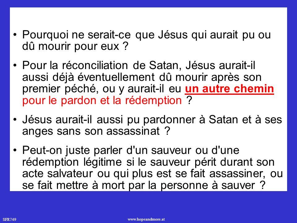 SFR749 www.hopeandmore.at Pourquoi ne serait-ce que Jésus qui aurait pu ou dû mourir pour eux .
