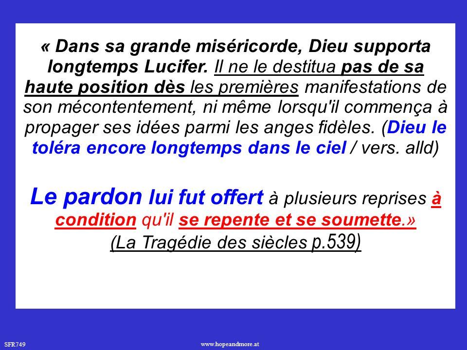 SFR749 www.hopeandmore.at « Dans sa grande miséricorde, Dieu supporta longtemps Lucifer.