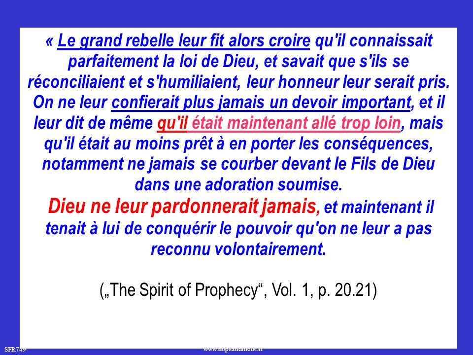 SFR749 www.hopeandmore.at « Le grand rebelle leur fit alors croire qu il connaissait parfaitement la loi de Dieu, et savait que s ils se réconciliaient et s humiliaient, leur honneur leur serait pris.