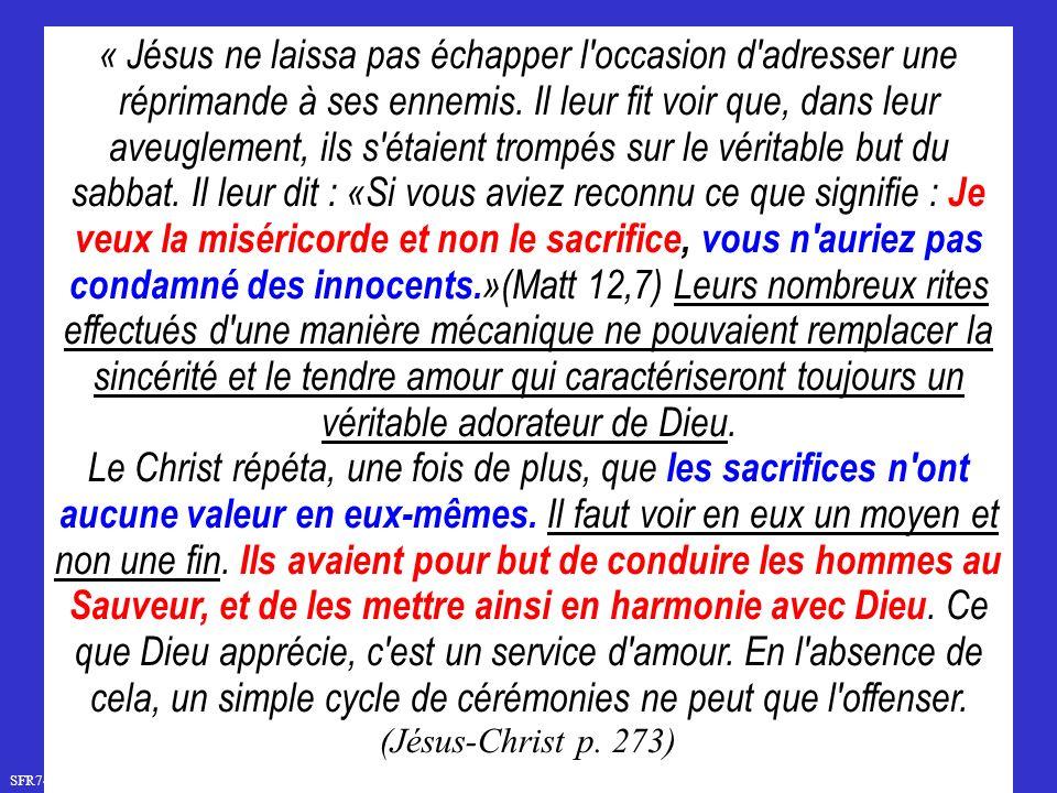 SFR749 www.hopeandmore.at « Jésus ne laissa pas échapper l occasion d adresser une réprimande à ses ennemis.