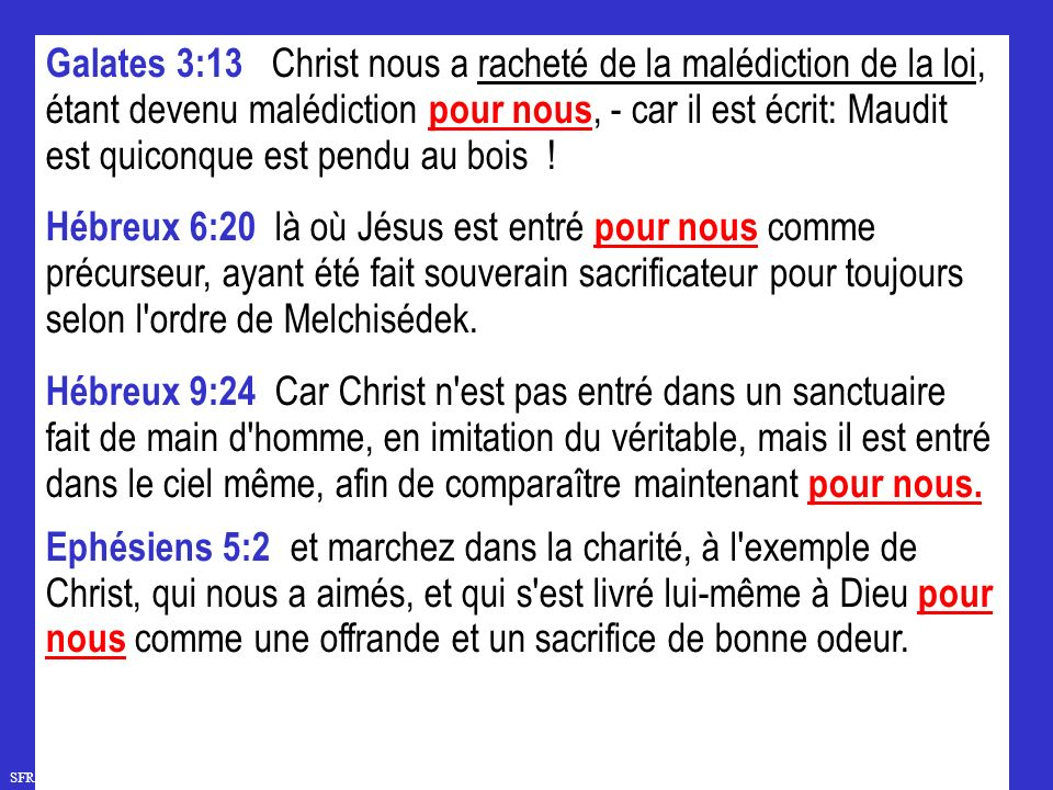 SFR749 www.hopeandmore.at Galates 3:13 Christ nous a racheté de la malédiction de la loi, étant devenu malédiction pour nous, - car il est écrit: Maudit est quiconque est pendu au bois .