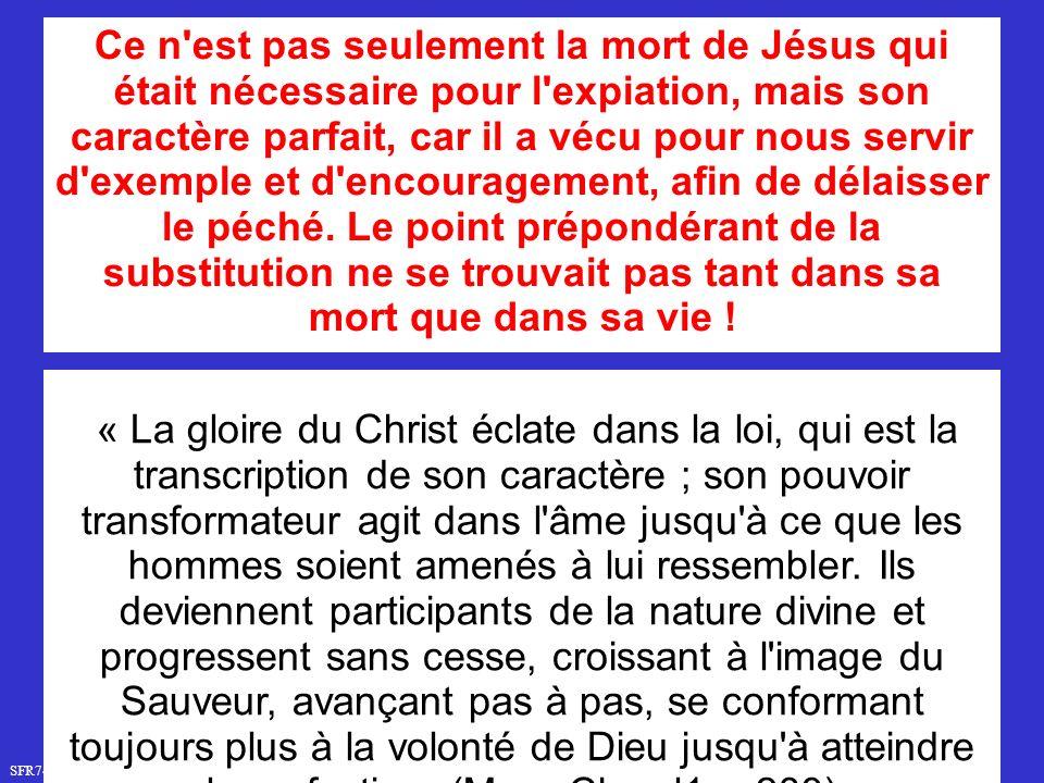 SFR749 www.hopeandmore.at « La gloire du Christ éclate dans la loi, qui est la transcription de son caractère ; son pouvoir transformateur agit dans l âme jusqu à ce que les hommes soient amenés à lui ressembler.