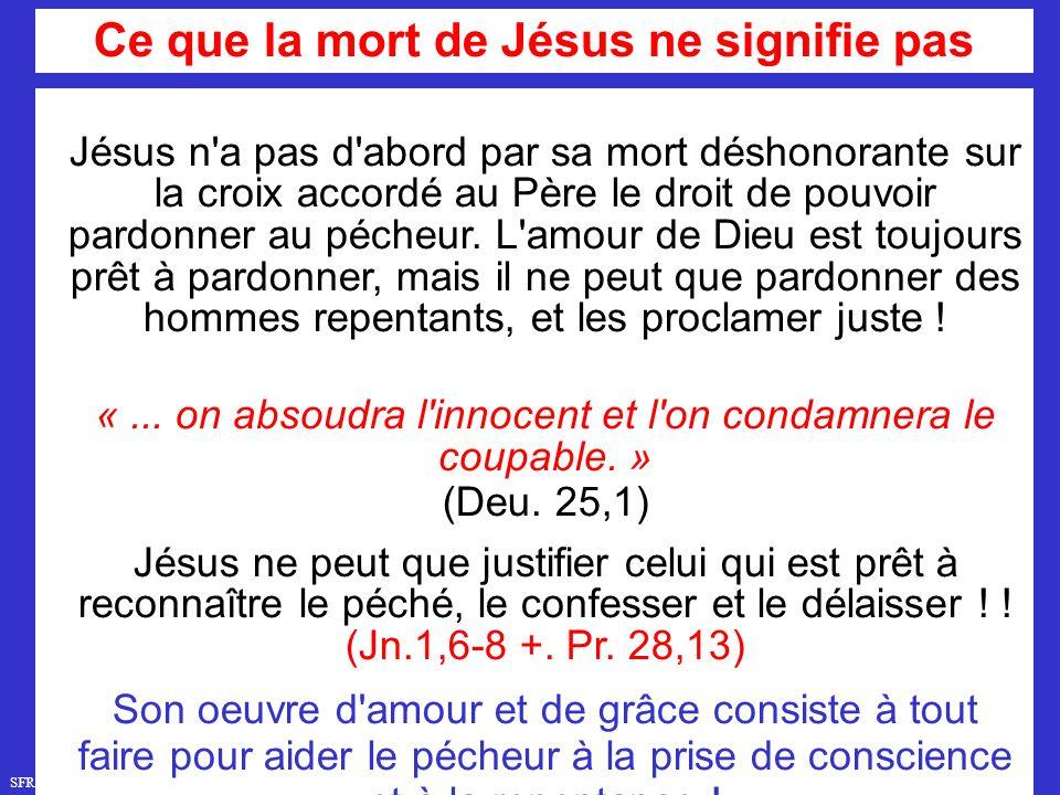 SFR749 www.hopeandmore.at Jésus n a pas d abord par sa mort déshonorante sur la croix accordé au Père le droit de pouvoir pardonner au pécheur.
