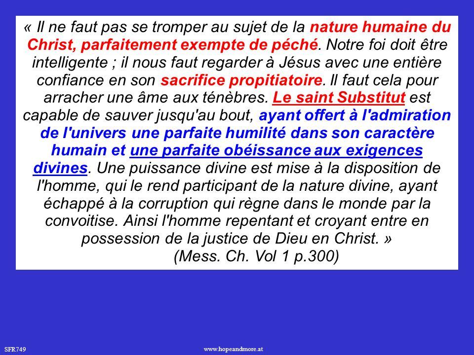 SFR749 www.hopeandmore.at « Il ne faut pas se tromper au sujet de la nature humaine du Christ, parfaitement exempte de péché.