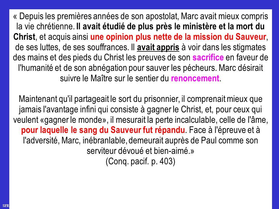 SFR749 www.hopeandmore.at « Depuis les premières années de son apostolat, Marc avait mieux compris la vie chrétienne.
