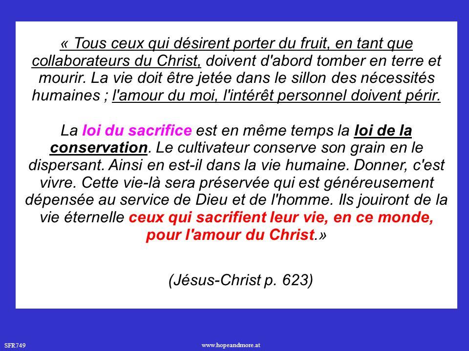 SFR749 www.hopeandmore.at « Tous ceux qui désirent porter du fruit, en tant que collaborateurs du Christ, doivent d abord tomber en terre et mourir.