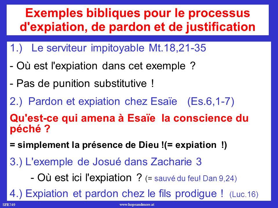 SFR749 www.hopeandmore.at 1.) Le serviteur impitoyable Mt.18,21-35 - Où est l expiation dans cet exemple .