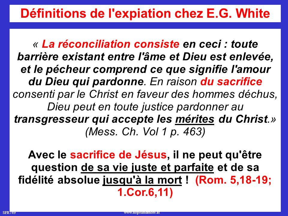 SFR749 www.hopeandmore.at « La réconciliation consiste en ceci : toute barrière existant entre l âme et Dieu est enlevée, et le pécheur comprend ce que signifie l amour du Dieu qui pardonne.