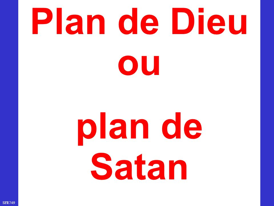 SFR749 www.hopeandmore.at Plan de Dieu ou plan de Satan
