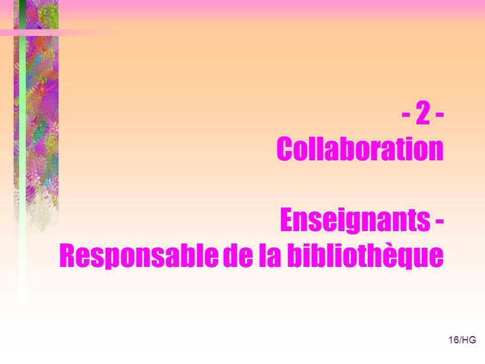 16/HG - 2 - Collaboration Enseignants - Responsable de la bibliothèque
