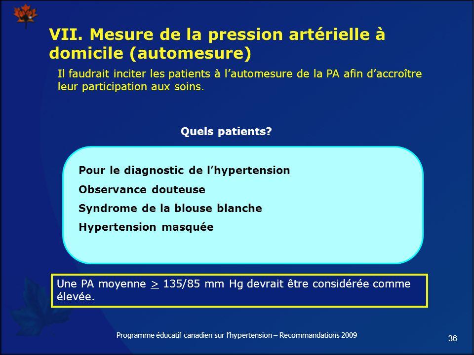 36 Programme éducatif canadien sur lhypertension – Recommandations 2009 VII.