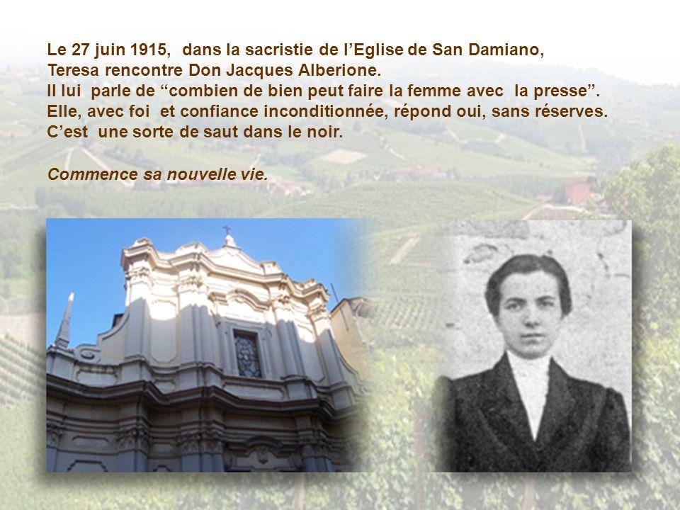 Le 27 juin 1915, dans la sacristie de lEglise de San Damiano, Teresa rencontre Don Jacques Alberione.